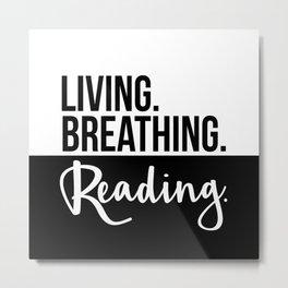 Living. Breathing. Reading. - B&W Metal Print