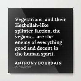 3     Anthony Bourdain Quotes   191207 Metal Print