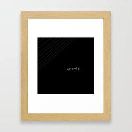 grateful. Framed Art Print