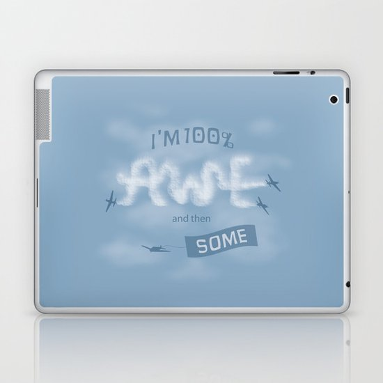 I'm 100% Awe and then Some Laptop & iPad Skin