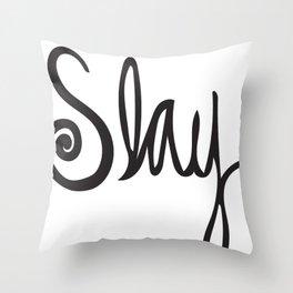 to Slay - Black Throw Pillow