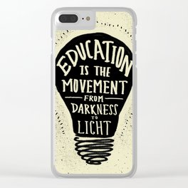 Education: Darkness to Light Clear iPhone Case