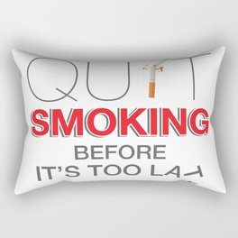 Quit Smoking before it is too late - Great American Smokeout Rectangular Pillow