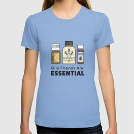 Oily Friends Are Essential Icons T-shirt