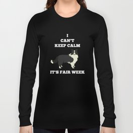 Collie Dog  I Can't Keep Calm Fair Week Country State Show Long Sleeve T-shirt
