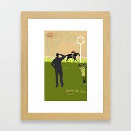 No more daddy. Framed Art Print