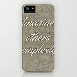 Imagine Others Complexly iPhone Case
