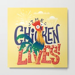 The Chicken Lives Metal Print