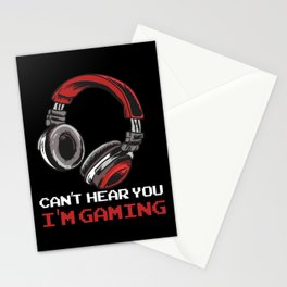 Can't Hear You I'm Gaming Stationery Cards