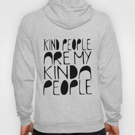 KIND PEOPLE ARE MY KINDA PEOPLE Handlettered quote typography Hoody