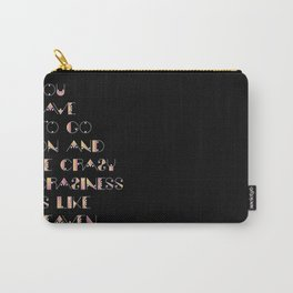 Craziness is like heaven Carry-All Pouch