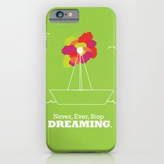 Never Stop Dreaming Slim Case iPhone 6s