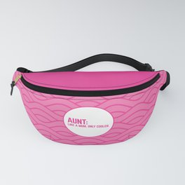Cool Aunt Funny Quote Fanny Pack