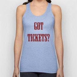 Got Tickets? Unisex Tank Top