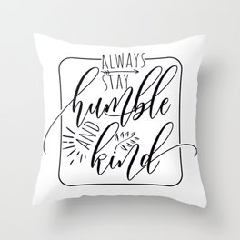 Always Stay Humble and Kind, free spirit, blessed, gifts for her, yoga design Throw Pillow