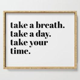take a breath Serving Tray