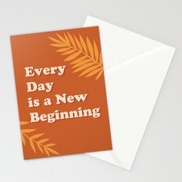 Every Day is a New Beginning  Stationery Cards