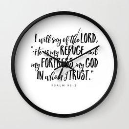 Psalm 91:2 - Bible Verse Wall Clock