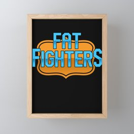 Fat Fighters Overweight Weight Healthy Belly Gift Framed Mini Art Print