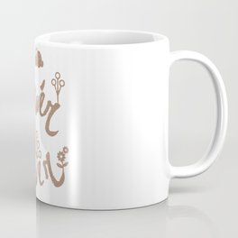 Flower power quote Coffee Mug