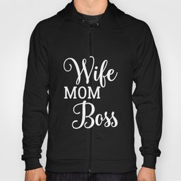 Wife Mom Boss - Funny Mother's Day Special Mom Hoody