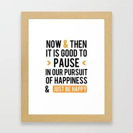 Just Be Happy Framed Art Print