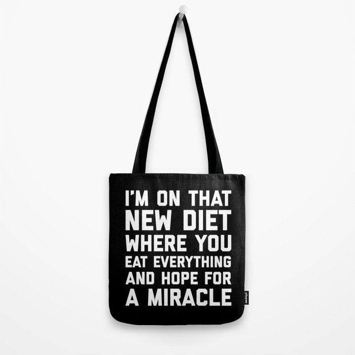 New Diet Funny Quote Tote Bag