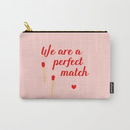 We are a perfect match - Valentine's Day Carry-All Pouch