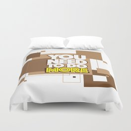 You need to do more Duvet Cover
