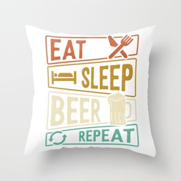Eat Sleep Beer Repeat beer lovers Throw Pillow