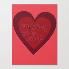 Forever Be Mine Canvas Print