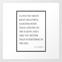 I Love You Much Most Beautiful Darling - EE Cummings Art Print