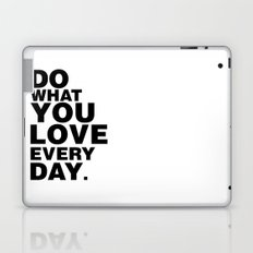 Do What You Love Everyday Laptop & iPad Skin