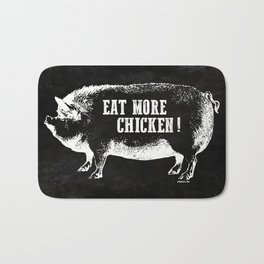 EAT MORE CHICKEN! Bath Mat