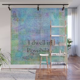 EMILY DICKINSON I dwell in Possibility quote Wall Mural