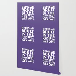 Being an Adult is the Dumbest Thing I have Ever Done (Ultra Violet) Wallpaper