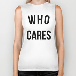 Who Cares Funny Quote Biker Tank