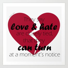 Love & Hate - Pantomime Quote Art Print
