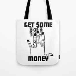 Get Some Money Tote Bag