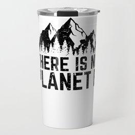 There is No Planet B Travel Mug