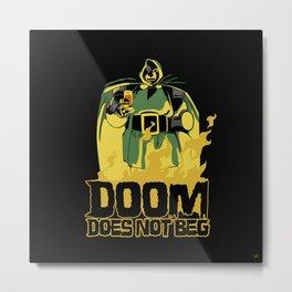 Doom Does Not Beg Metal Print