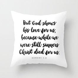 Romans 5:8 - Bible Verse Throw Pillow