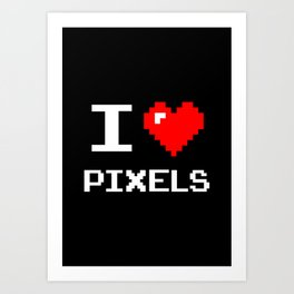 I Love Pixels, pixel heart, nerd, geek t shirt, black bg Art Print