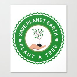 Save Planet Earth - Plant a Tree Canvas Print