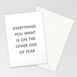 Everything You Want Is On The Other Side Of Fear Stationery Cards