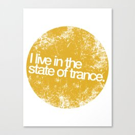 I Live In The State Of Trance (mustard distressed) Canvas Print