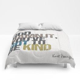 God damn it, you've got to be kind – Kurt Vonnegut quote Comforters