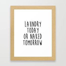 """Printable art """"Laundry Today Or Naked Tomorrow"""" Print Funny Wall Print Motivational Quote Dorm Art D Framed Art Print"""