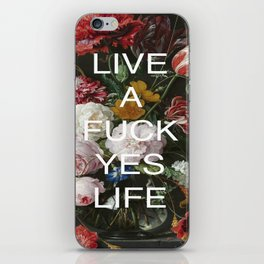 LIVE A FUCK YES LIFE iPhone Skin