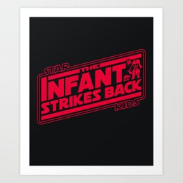Star Kids: The Infant Strikes Back Art Print